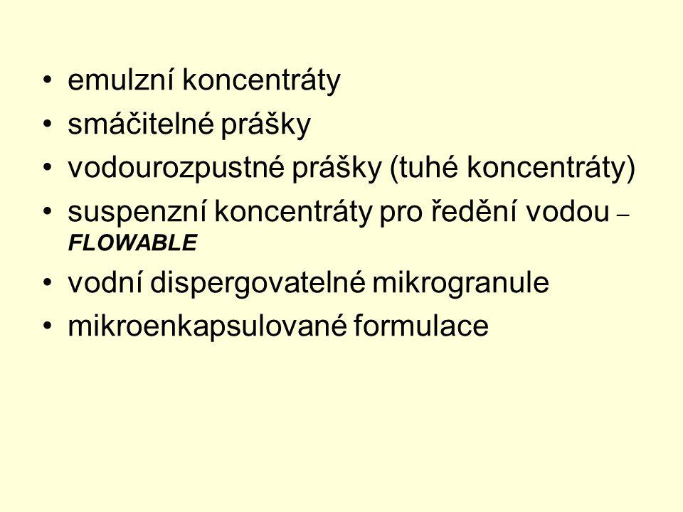 emulzní koncentráty smáčitelné prášky vodourozpustné prášky (tuhé koncentráty) suspenzní koncentráty pro ředění vodou – FLOWABLE vodní dispergovatelné mikrogranule mikroenkapsulované formulace