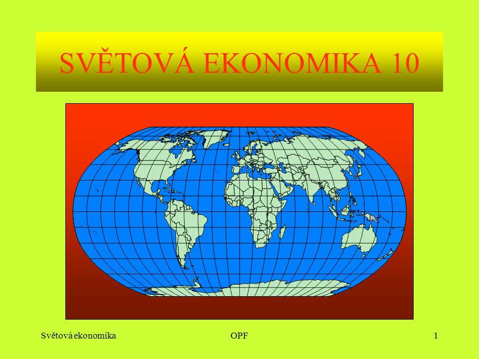 Světová ekonomikaOPF1 SVĚTOVÁ EKONOMIKA 10
