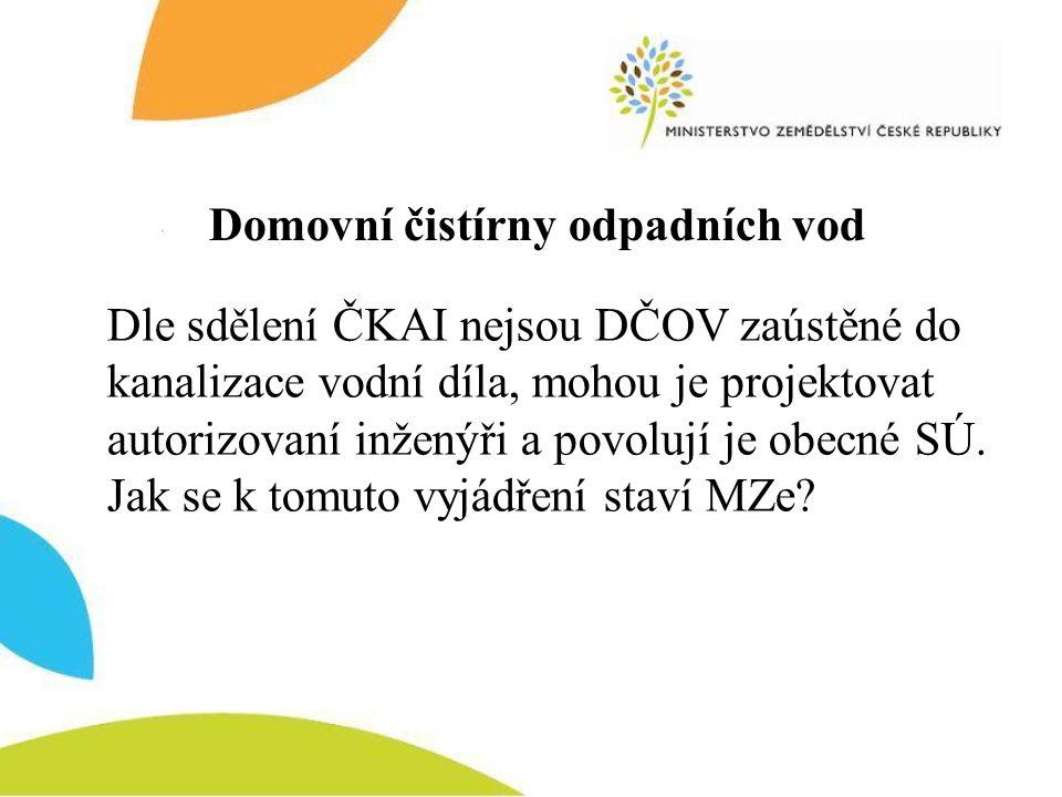 Domovní čistírny odpadních vod Dle sdělení ČKAI nejsou DČOV zaústěné do kanalizace vodní díla, mohou je projektovat autorizovaní inženýři a povolují je obecné SÚ.