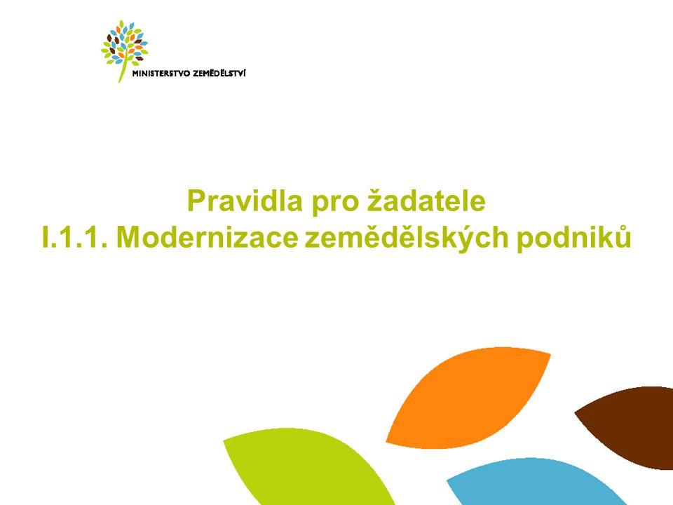 Pravidla pro žadatele I.1.1. Modernizace zemědělských podniků