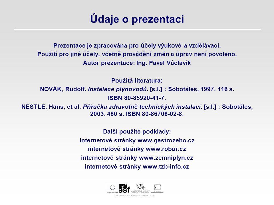 Údaje o prezentaci Prezentace je zpracována pro účely výukové a vzdělávací. Použití pro jiné účely, včetně provádění změn a úprav není povoleno. Autor