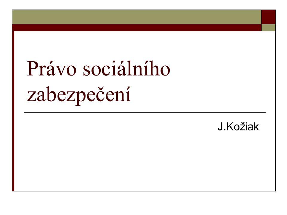 Právo sociálního zabezpečení J.Kožiak