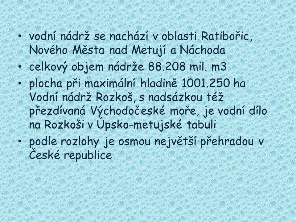 vodní nádrž se nachází v oblasti Ratibořic, Nového Města nad Metují a Náchoda celkový objem nádrže 88.208 mil. m3 plocha při maximální hladině 1001.25