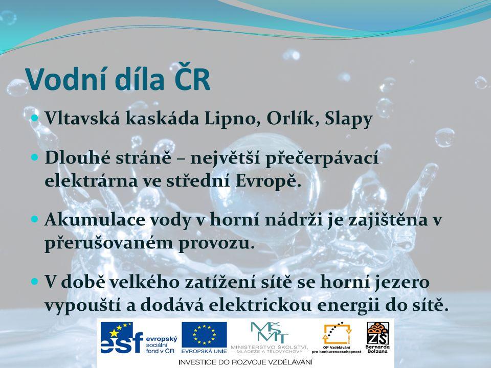 Vodní díla ČR Vltavská kaskáda Lipno, Orlík, Slapy Dlouhé stráně – největší přečerpávací elektrárna ve střední Evropě. Akumulace vody v horní nádrži j
