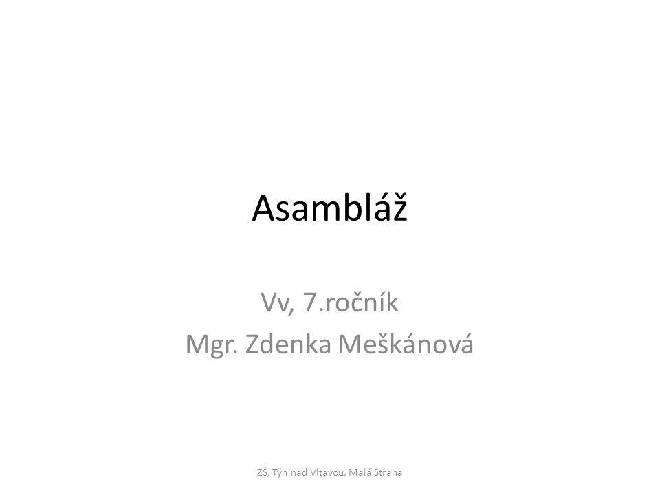 Asambláž Vv, 7.ročník Mgr. Zdenka Meškánová ZŠ, Týn nad Vltavou, Malá Strana