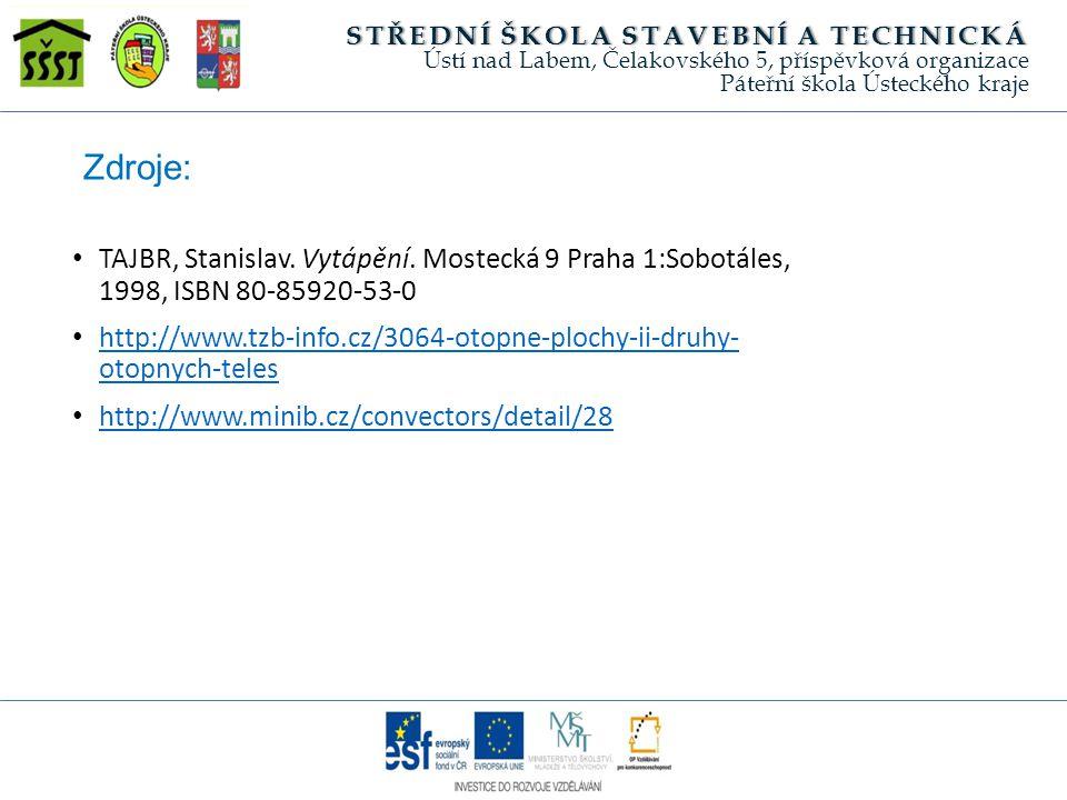 Zdroje: TAJBR, Stanislav.Vytápění.