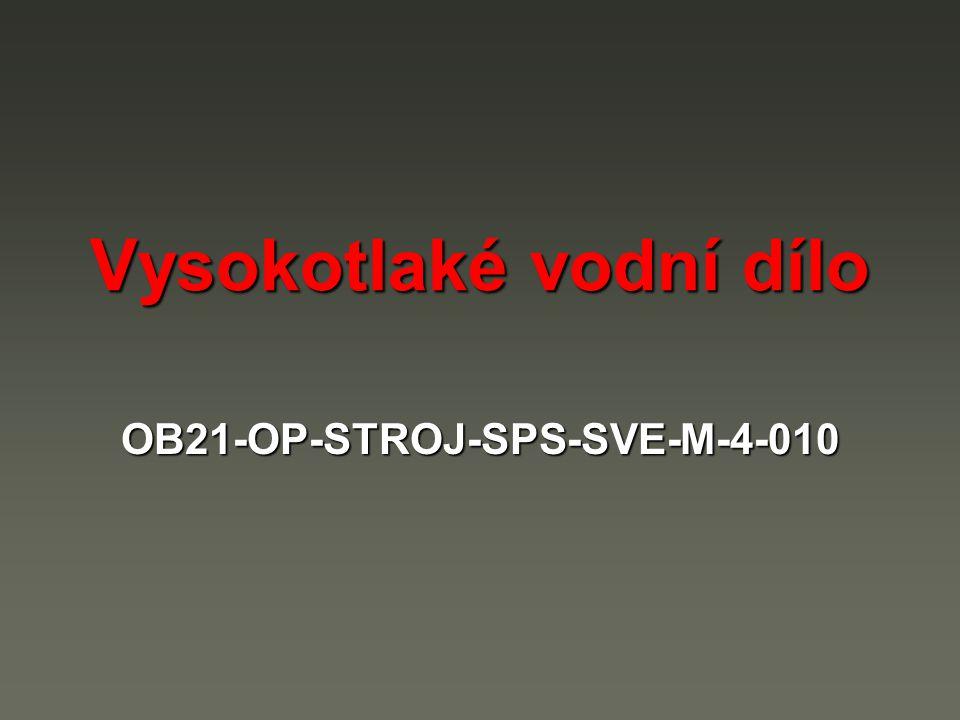 Vysokotlaké vodní dílo OB21-OP-STROJ-SPS-SVE-M-4-010