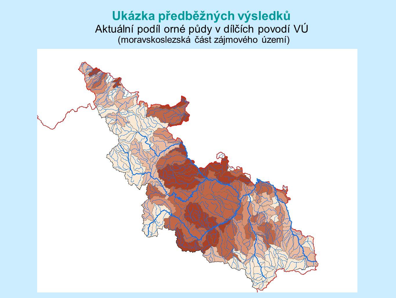 Ukázka předběžných výsledků Aktuální podíl orné půdy v dílčích povodí VÚ (moravskoslezská část zájmového území)