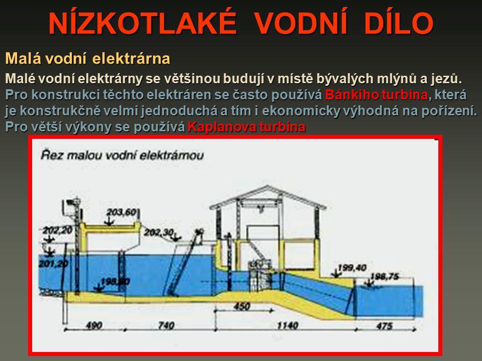 NÍZKOTLAKÉ VODNÍ DÍLO Malá vodní elektrárna Malé vodní elektrárny se většinou budují v místě bývalých mlýnů a jezů. Pro konstrukci těchto elektráren s