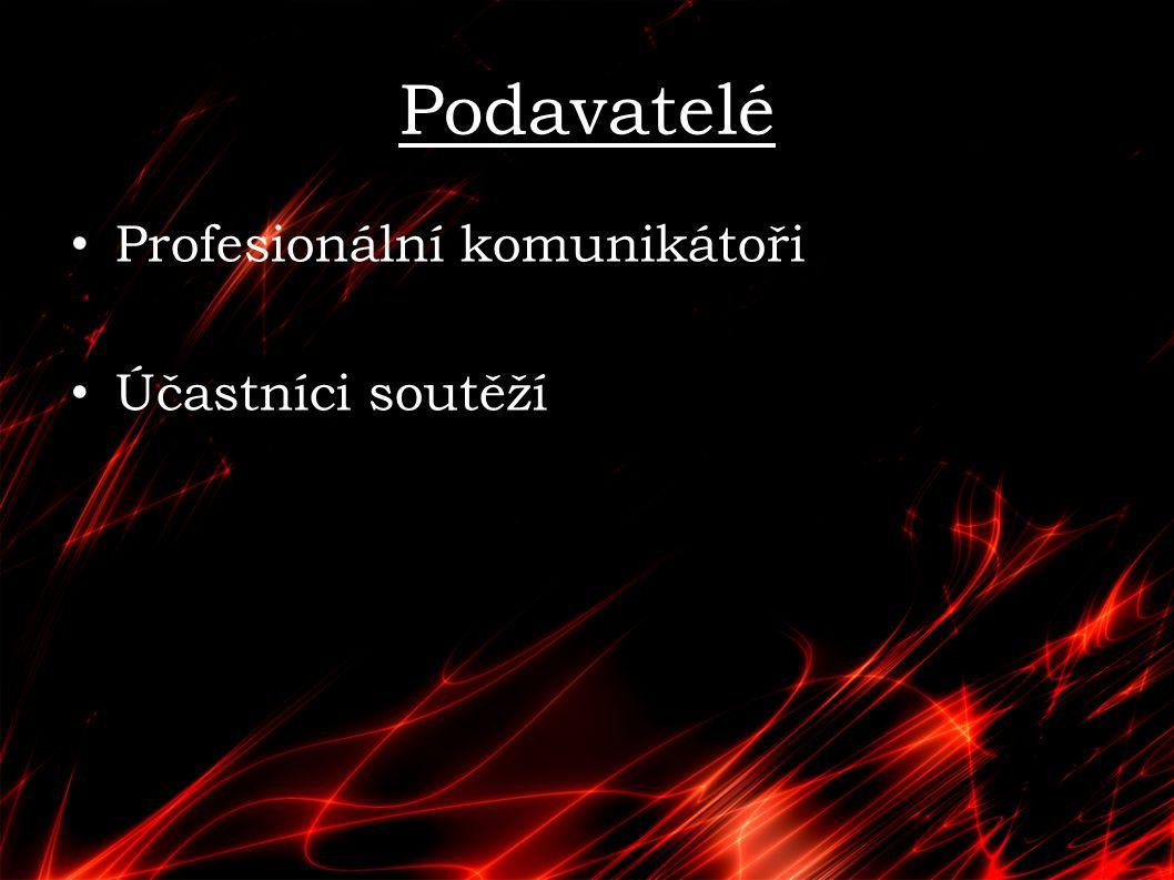 Podavatelé Profesionální komunikátoři Účastníci soutěží
