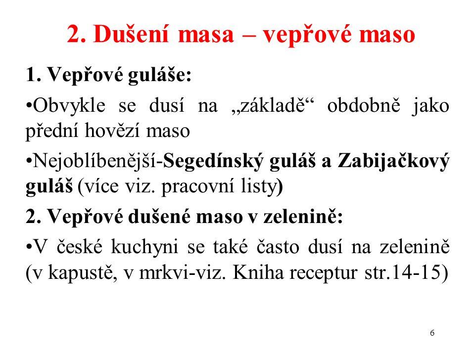 2.Dušení masa – vepřové maso 1.