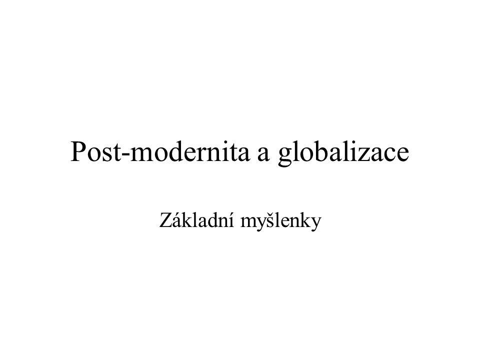 Současné teorie Anthony Giddens Pozdní modernita – late modernity.