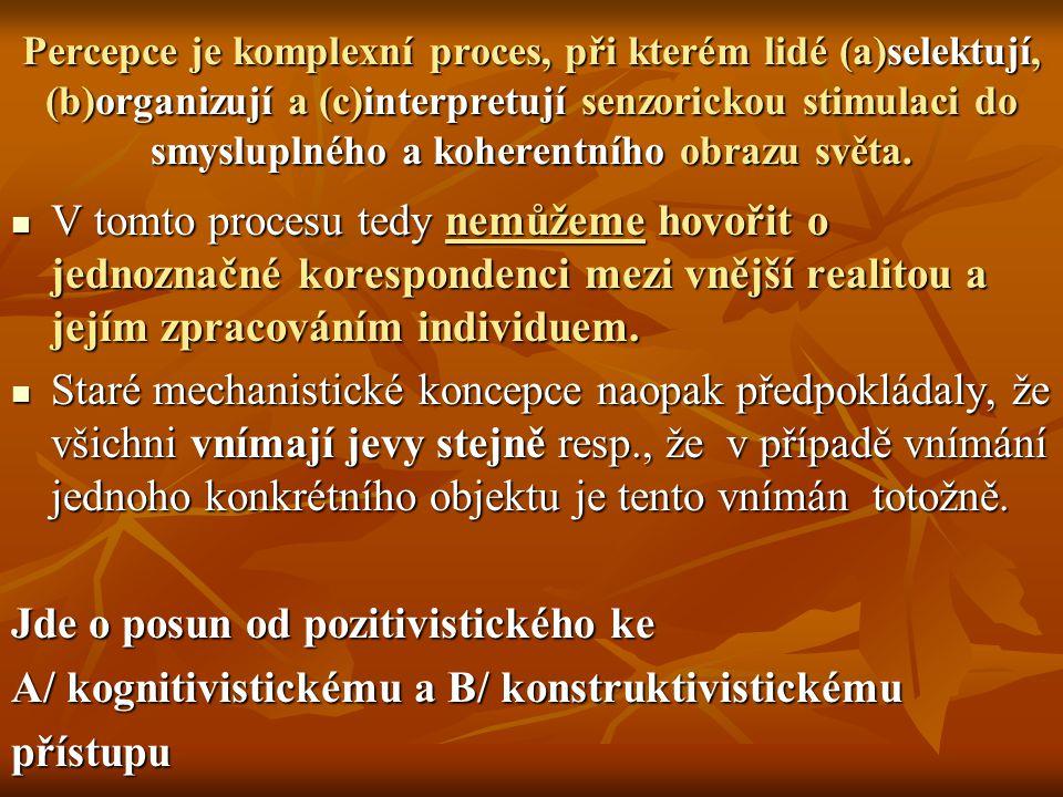 II.1.TEORIE PERCEPCE: GESTALTISTICKÉ KOŘENY, HOLISTICKÁ PERCEPČNÍ ŠKOLA J.