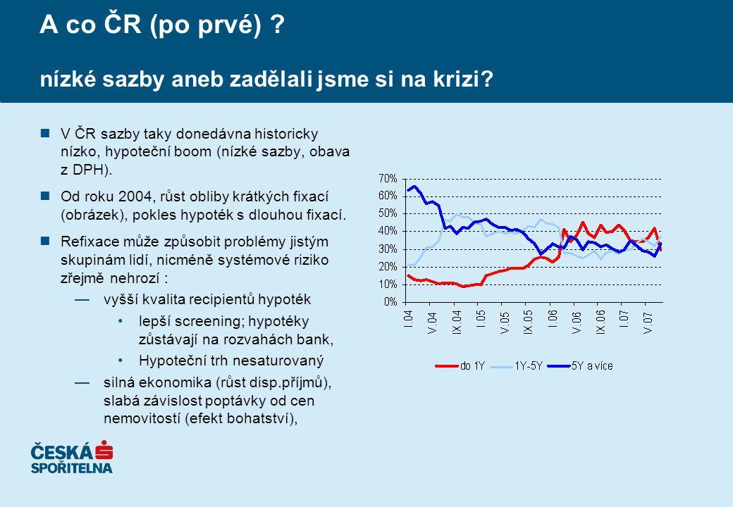 A co ČR (po prvé) . nízké sazby aneb zadělali jsme si na krizi.