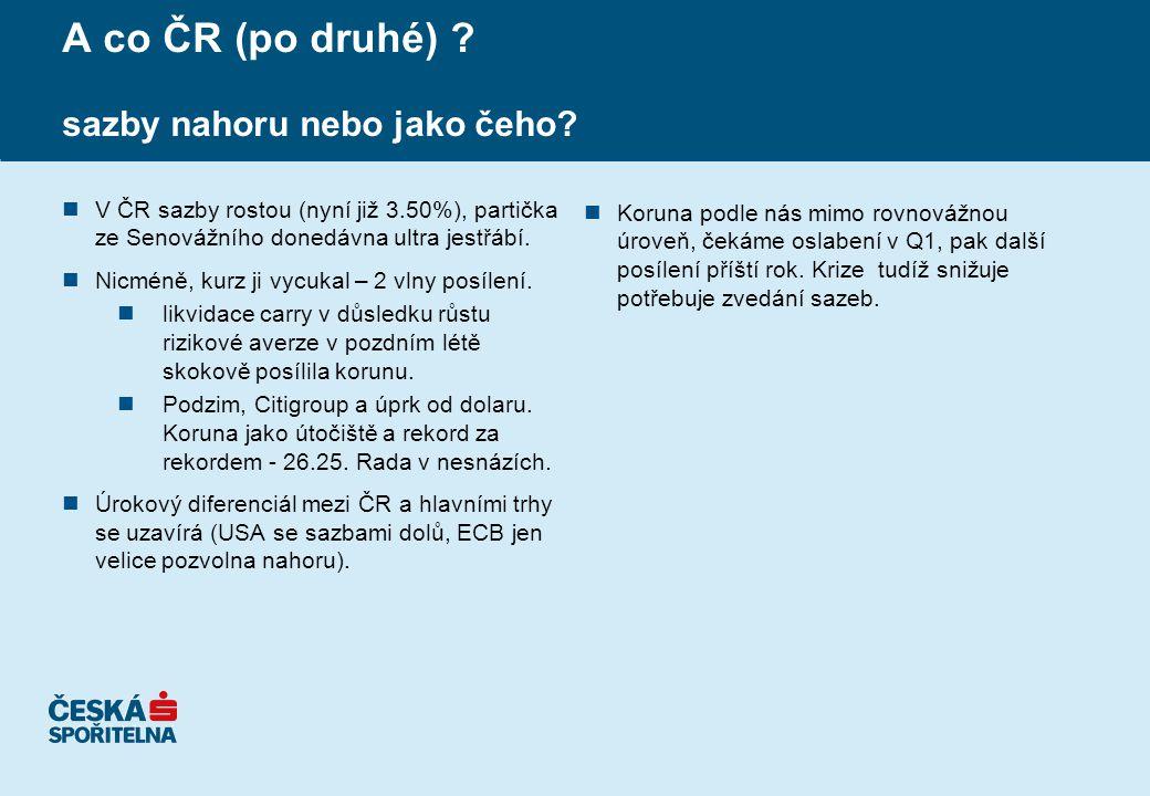 A co ČR (po druhé) . sazby nahoru nebo jako čeho.