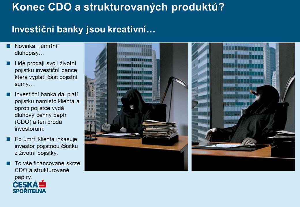 Konec CDO a strukturovaných produktů.