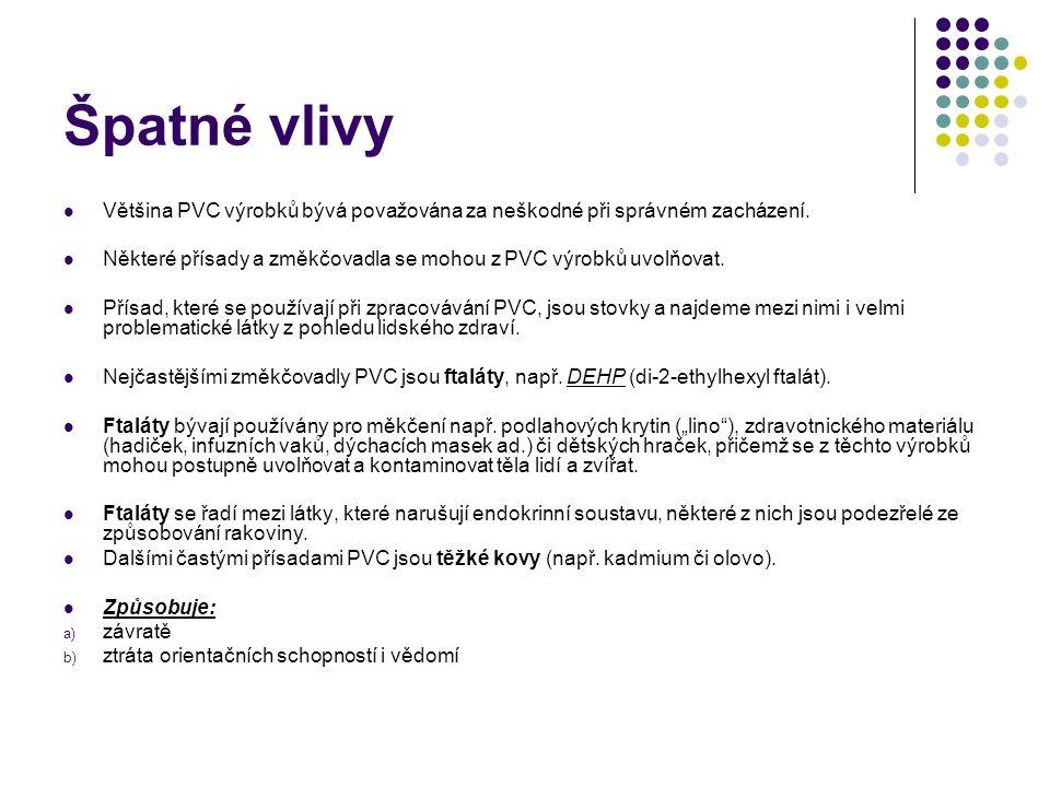 Špatné vlivy Většina PVC výrobků bývá považována za neškodné při správném zacházení.