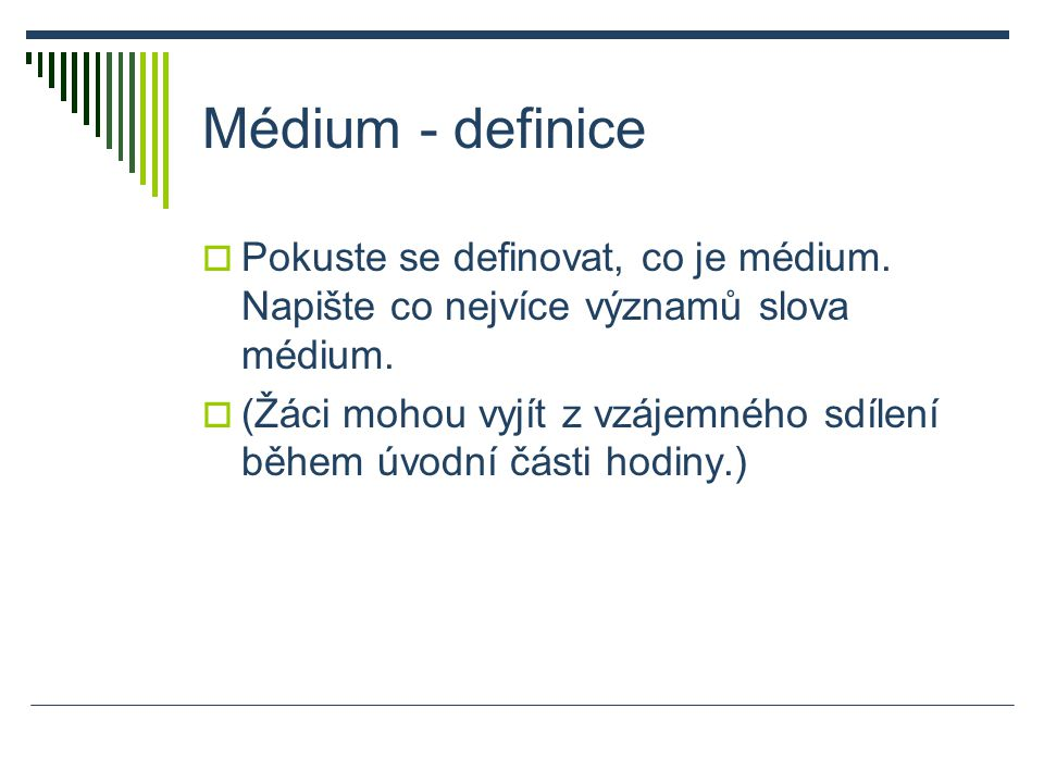 Médium - definice  Pokuste se definovat, co je médium.