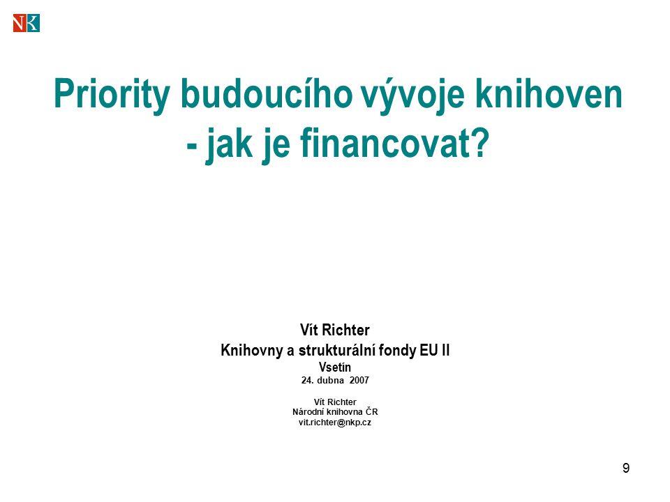 9 Priority budoucího vývoje knihoven - jak je financovat.