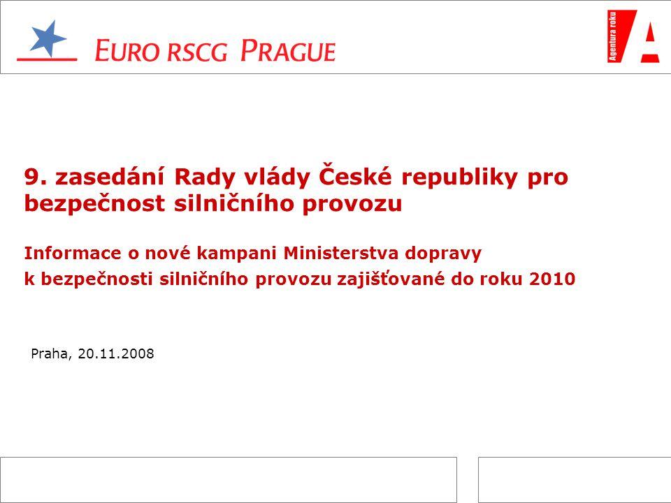 9. zasedání Rady vlády České republiky pro bezpečnost silničního provozu Informace o nové kampani Ministerstva dopravy k bezpečnosti silničního provoz