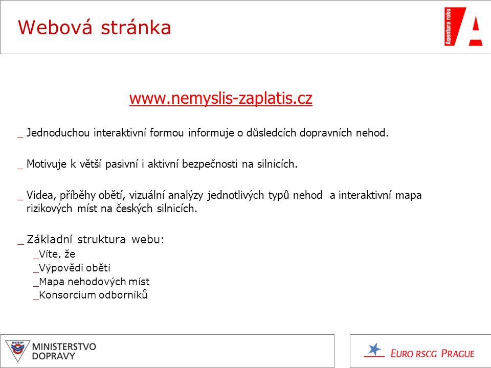 Webová stránka www.nemyslis-zaplatis.cz _Jednoduchou interaktivní formou informuje o důsledcích dopravních nehod. _Motivuje k větší pasivní i aktivní