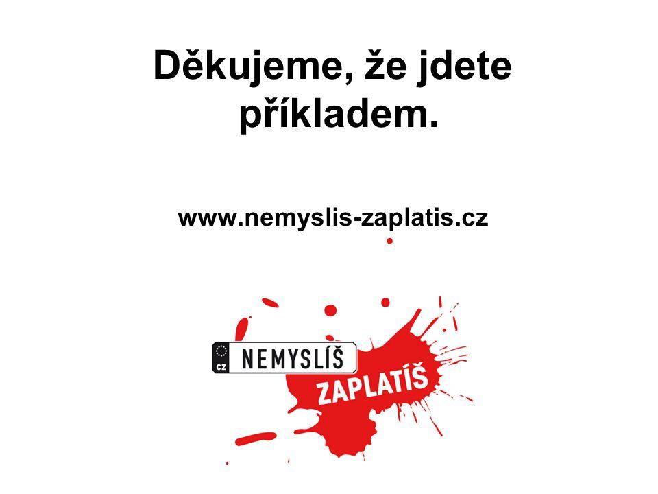 Děkujeme, že jdete příkladem. www.nemyslis-zaplatis.cz