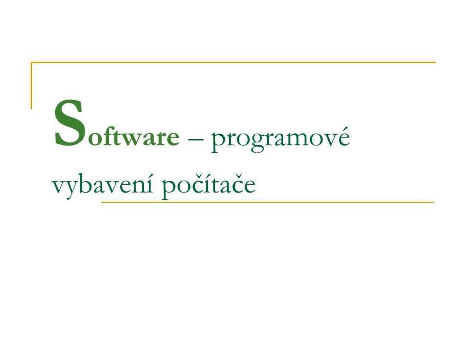 S oftware – programové vybavení počítače