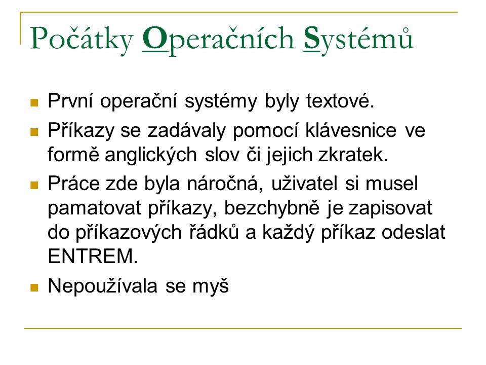 Počátky Operačních Systémů První operační systémy byly textové.