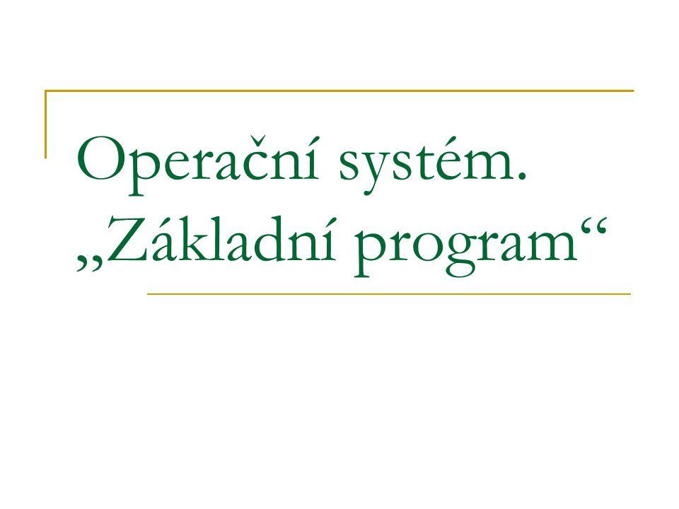 """Operační systém. """"Základní program"""