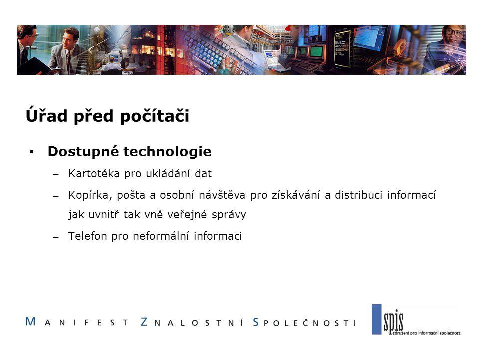 Úřad před počítači Dostupné technologie – Kartotéka pro ukládání dat – Kopírka, pošta a osobní návštěva pro získávání a distribuci informací jak uvnit