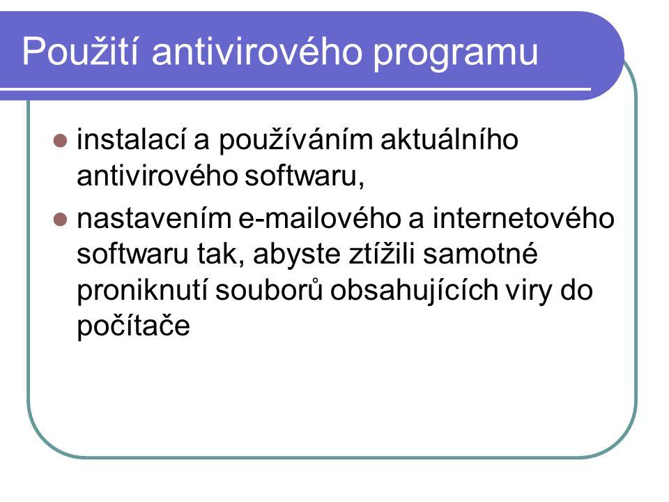 Použití antivirového programu instalací a používáním aktuálního antivirového softwaru, nastavením e-mailového a internetového softwaru tak, abyste ztí