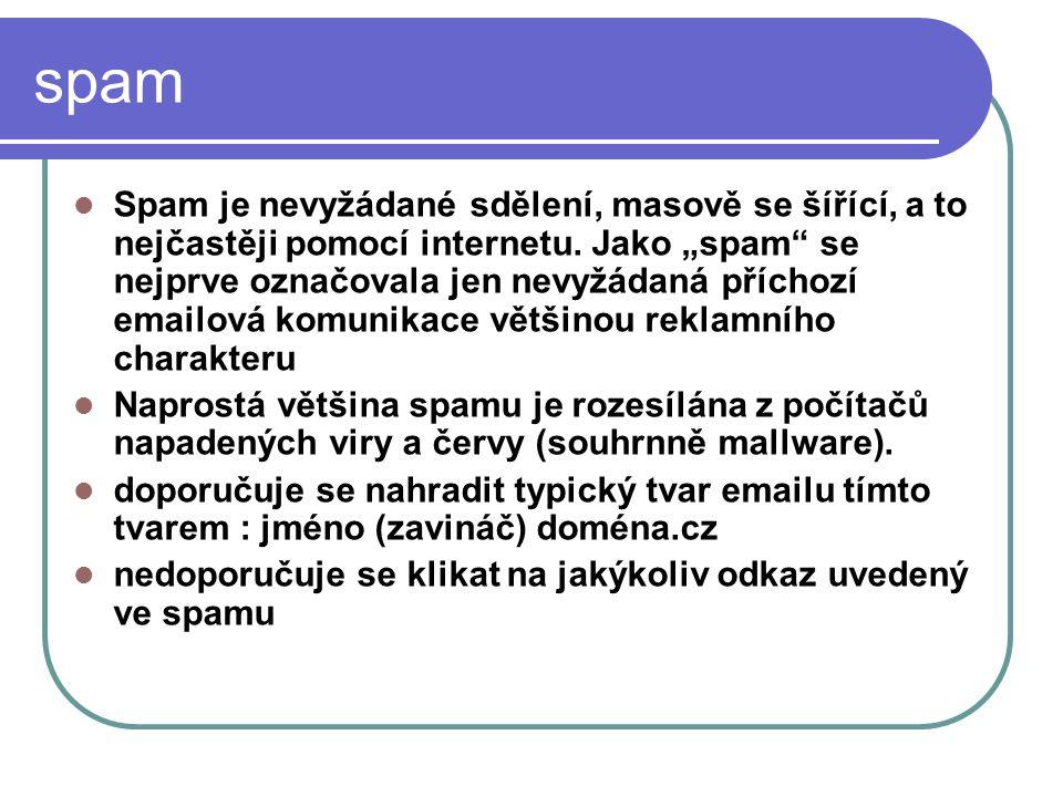 """spam Spam je nevyžádané sdělení, masově se šířící, a to nejčastěji pomocí internetu. Jako """"spam"""" se nejprve označovala jen nevyžádaná příchozí emailov"""