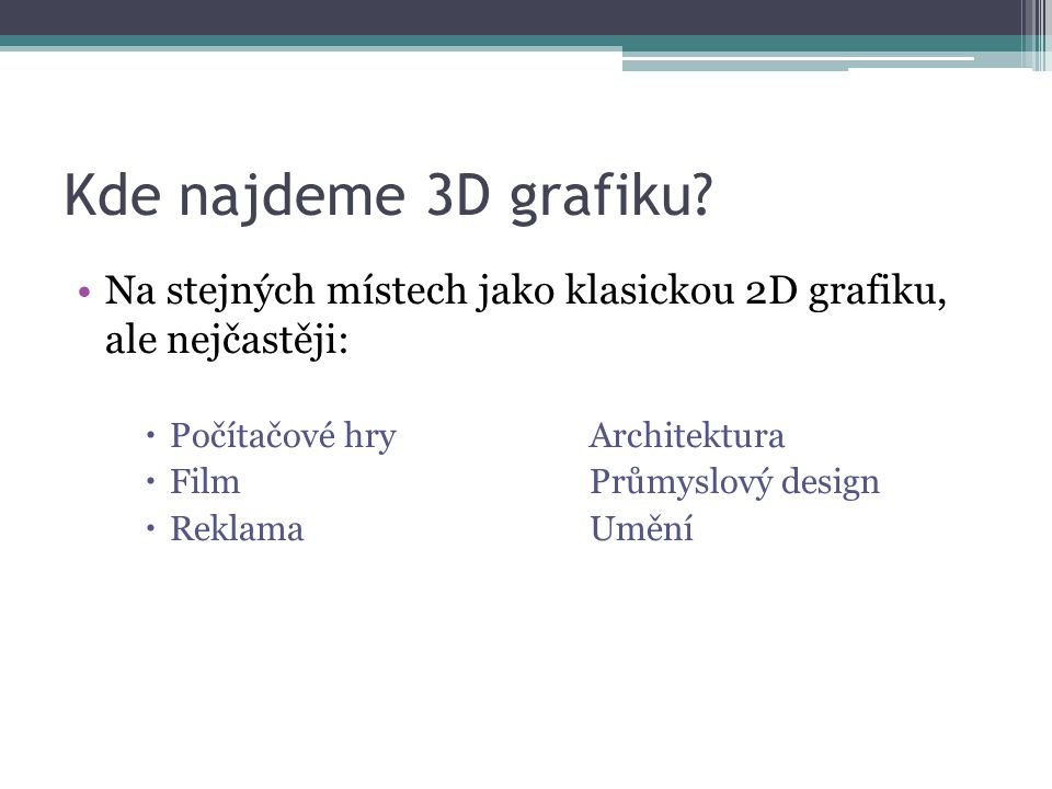 Kde najdeme 3D grafiku.