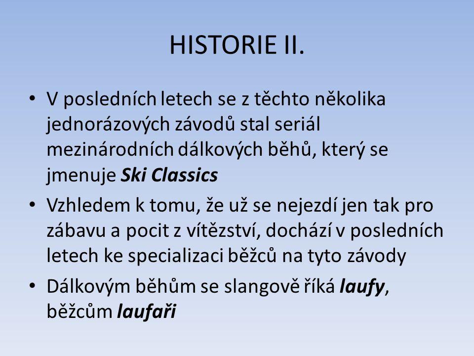 HISTORIE II. V posledních letech se z těchto několika jednorázových závodů stal seriál mezinárodních dálkových běhů, který se jmenuje Ski Classics Vzh