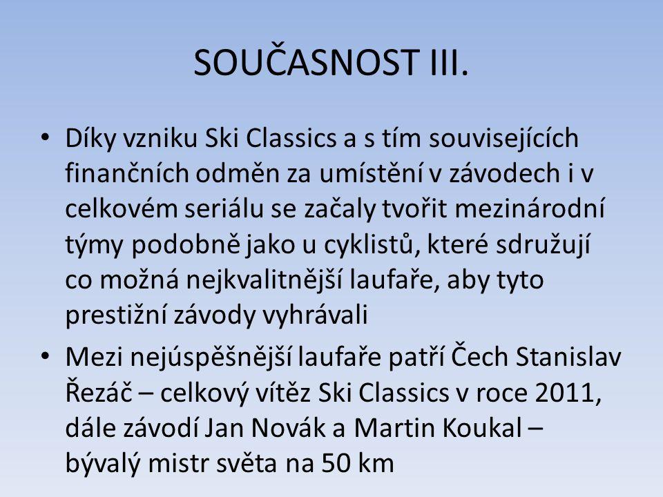 ZÁVODY SKI CLASSICS Do seriálu patří 6 dálkových běhů z celé Evropy, jednotlivé závody mají pevný termín v kalendáři Začíná se v Česku v Bedřichově Jizerskou 50 (2.