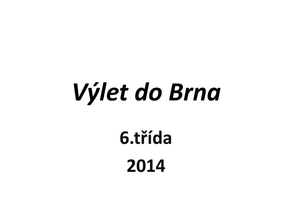 Výlet do Brna 6.třída 2014