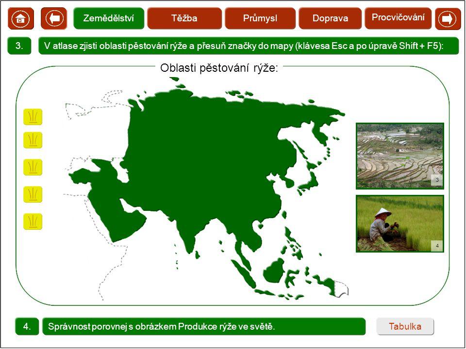  3. V atlase zjisti oblasti pěstování rýže a přesuň značky do mapy (klávesa Esc a po úpravě Shift + F5): 4.Správnost porovnej s obrázkem Produkce rýž
