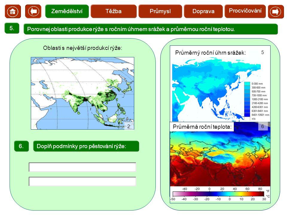 5. Porovnej oblasti produkce rýže s ročním úhrnem srážek a průměrnou roční teplotou. Oblasti s největší produkcí rýže: Doplň podmínky pro pěstování