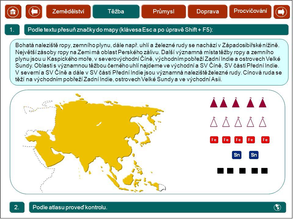 Podle textu přesuň značky do mapy (klávesa Esc a po úpravě Shift + F5):1. Bohatá naleziště ropy, zemního plynu, dále např. uhlí a železné rudy se nach