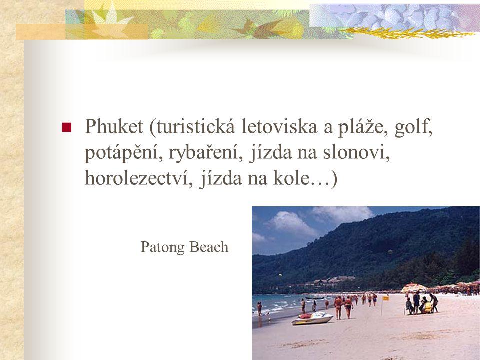 11 Phuket (turistická letoviska a pláže, golf, potápění, rybaření, jízda na slonovi, horolezectví, jízda na kole…) Patong Beach