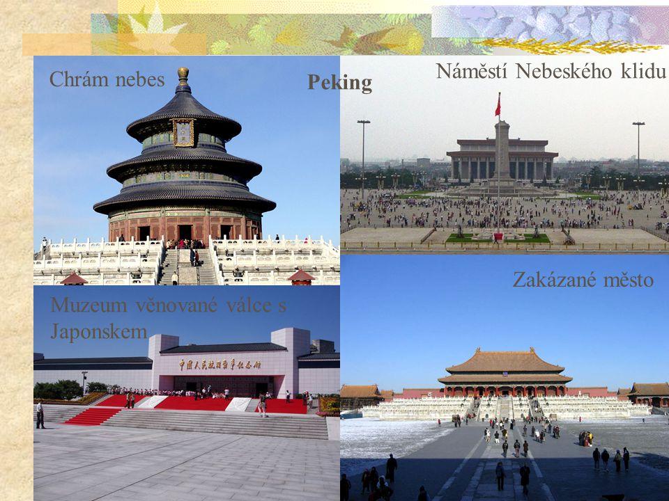 4 Chrám nebes Zakázané město Muzeum věnované válce s Japonskem Náměstí Nebeského klidu Peking