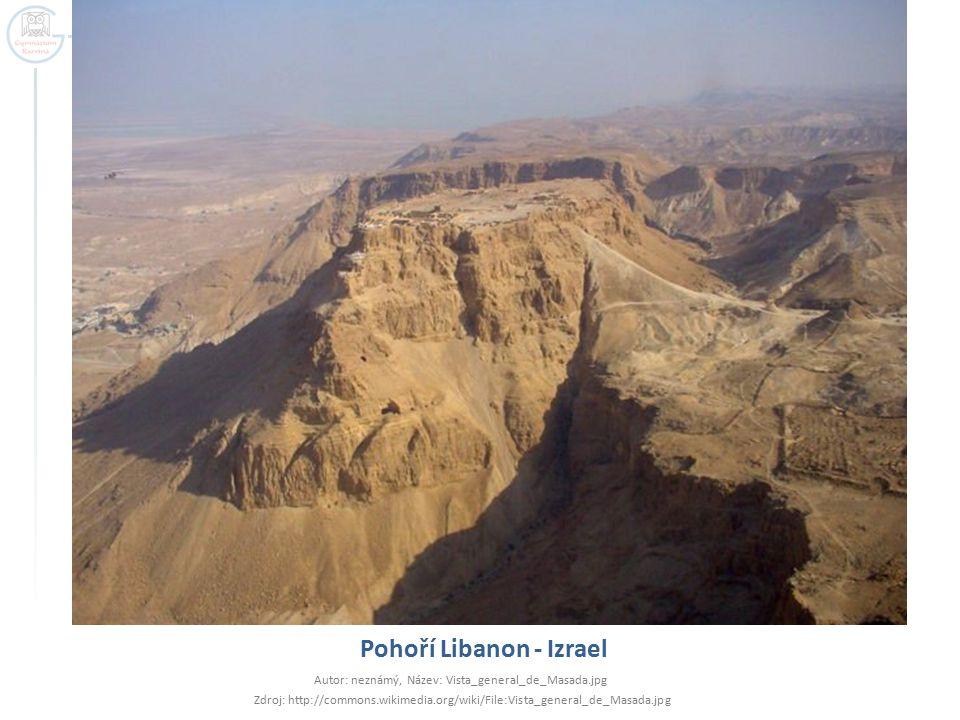 Pohoří Libanon - Izrael Autor: neznámý, Název: Vista_general_de_Masada.jpg Zdroj: http://commons.wikimedia.org/wiki/File:Vista_general_de_Masada.jpg