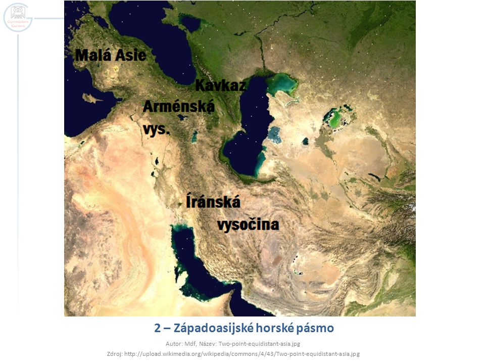 2 – Západoasijské horské pásmo Autor: Mdf, Název: Two-point-equidistant-asia.jpg Zdroj: http://upload.wikimedia.org/wikipedia/commons/4/43/Two-point-e