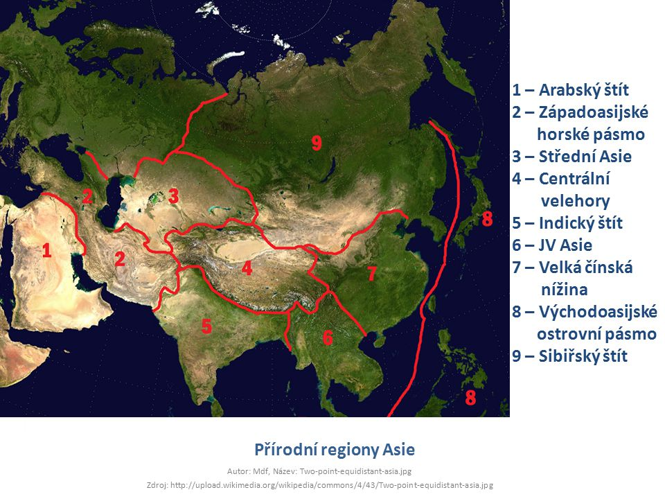 Přírodní regiony Asie Autor: Mdf, Název: Two-point-equidistant-asia.jpg Zdroj: http://upload.wikimedia.org/wikipedia/commons/4/43/Two-point-equidistan