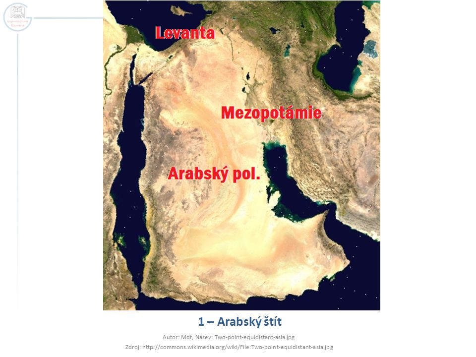 1 – Arabský štít Autor: Mdf, Název: Two-point-equidistant-asia.jpg Zdroj: http://commons.wikimedia.org/wiki/File:Two-point-equidistant-asia.jpg