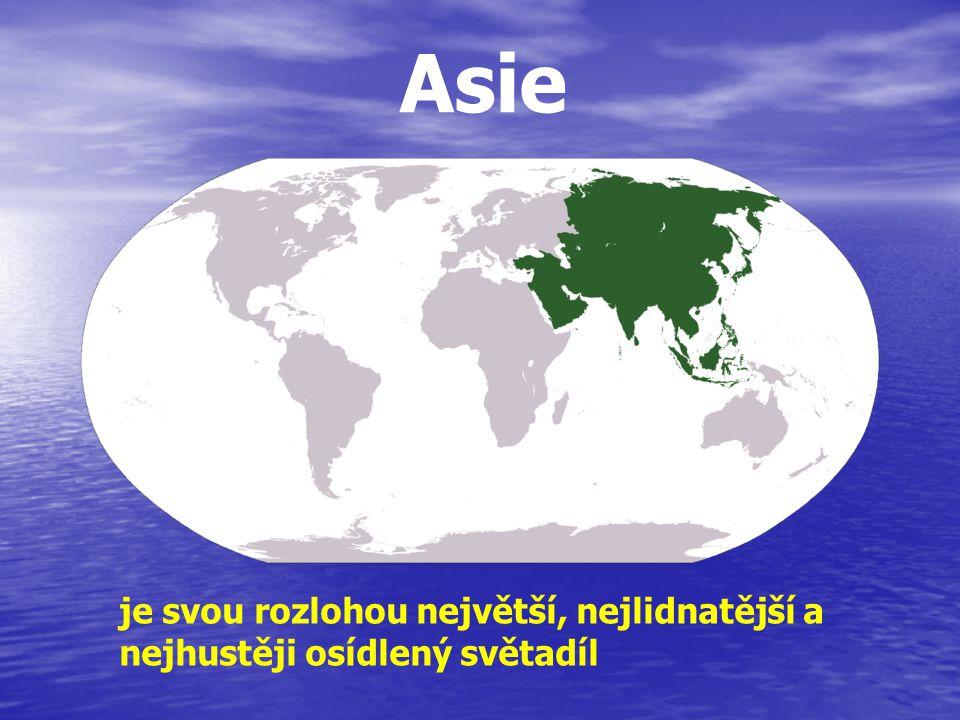 Asie je svou rozlohou největší, nejlidnatější a nejhustěji osídlený světadíl