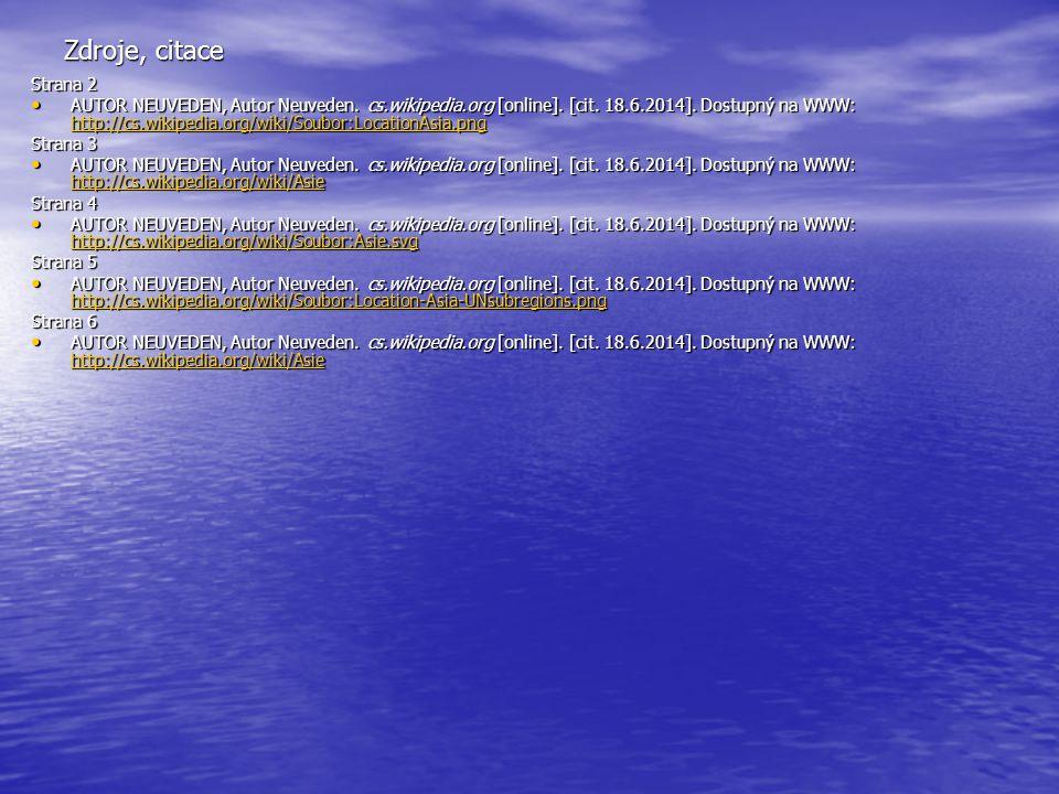 Zdroje, citace Strana 2 AUTOR NEUVEDEN, Autor Neuveden. cs.wikipedia.org [online]. [cit. 18.6.2014]. Dostupný na WWW: http://cs.wikipedia.org/wiki/Sou