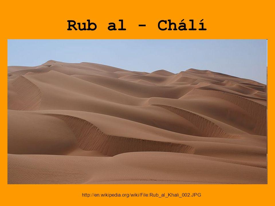 Rub al - Chálí http://en.wikipedia.org/wiki/File:Rub_al_Khali_002.JPG