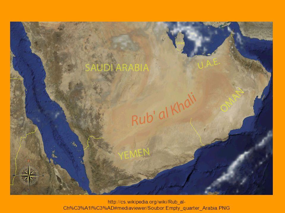 http://cs.wikipedia.org/wiki/Rub_al- Ch%C3%A1l%C3%AD#mediaviewer/Soubor:Empty_quarter_Arabia.PNG