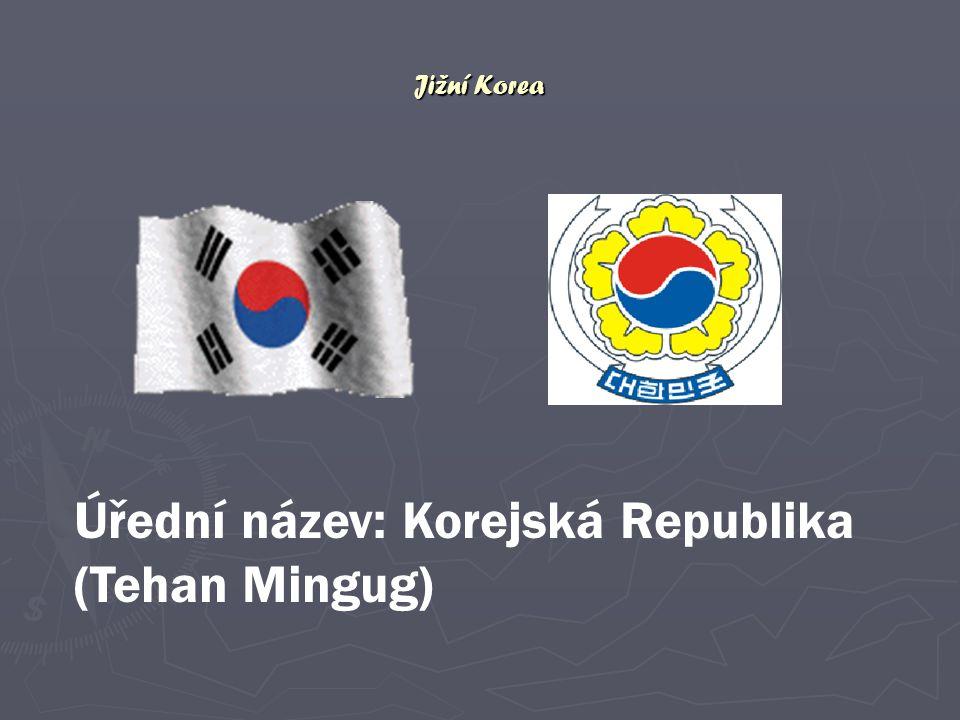 Jižní Korea Úřední název: Korejská Republika (Tehan Mingug)